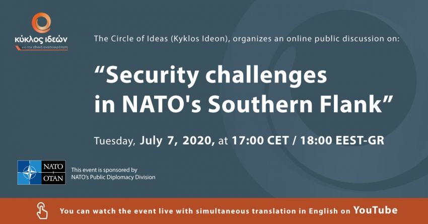 Tuesday 7.7.2020, «Security challenges in NATO's Southern Flank»